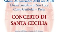 Sabato 24 novembre 2018, alle ore 21.00, presso la Chiesa Giubilare di San Luca, in Corso Garibaldi a Pavia, concerto dell'Orchestra Camerata de' Bardi in onore della Patrona della Musica, […]